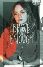 Brave Enough ⌲ W. MAXIMOFF by dubrevh