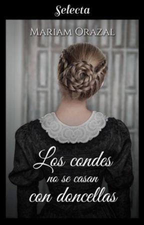 Los condes no se casan con doncellas // Serie Chadwick III by MariamOrazal