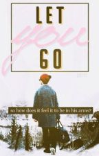 Let You Go { Luhan Fanfic } by erinedipity