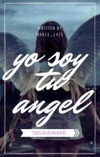 Yo Soy Tu Angel by marce_1425