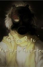 Chico roto, Romance  grotesco by medusastein