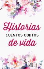 Cuentos cortos | Historias de vida by meellx