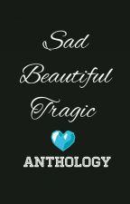 Sad. Beautiful. Tragic by Cirstenlala