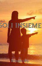 SOLI INSIEME by Drago145