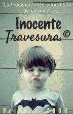 Inocente Travesura.© [PRÓXIMAMENTE] by BricNic_2004