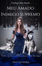 Meu Amado Inimigo Supremo [ COMPLETO ]  by NaySheWolf