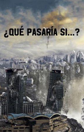 ¿Qué pasaría si...? by MariaGarcia78