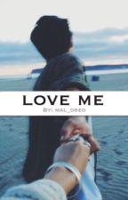 love me | c.s. by mal_oreo