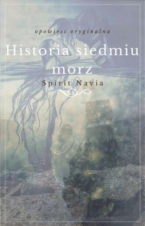 Historia Siedmiu Mórz by SpiritNavia