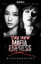 The New Mafia Empress {TNALGAMP 2} [On-Going] by killerqueen77