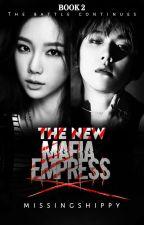 The New Mafia Empress {TNALGAMP 2} [On-Going] by killerqueen77