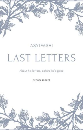 Last Letters ✔️ by Asyifashi