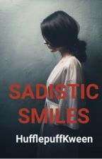 Sadistic Smiles by LilLucy02