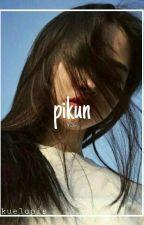 Pikun || ysh by kuelopis