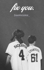 Fix you • Chanbaek by baekkookie_