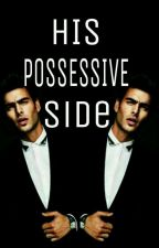 His Possessive Side [R18] by ReproseductiveWP