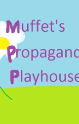 Muffet's Propaganda Playhouse by SatireSurquedry