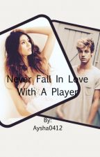 Never Fall in love With a player ~AFSLUTTET~ by Aysha0412