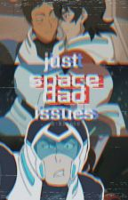 Just space dad issues. »klance by k-klance