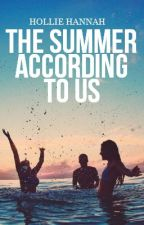 The Summer According to Us by holliehannah