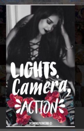 Lights, Camera, Action. by jxsminepxrkerr