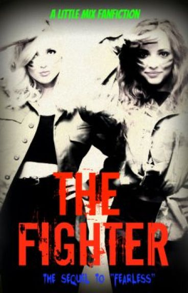 The Fighter- (Jerrie Fanfiction)