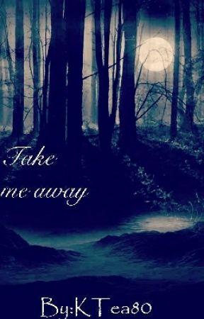 Take Me Away by KTea80