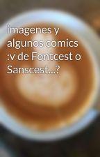imagenes y algunos comics :v de Fontcest o Sanscest...? by inichiti