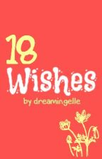 18 Wishes by DreamingElle