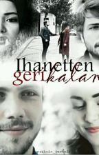 İhanetten Geri Kalan#HANTOL# by Ecelimmo