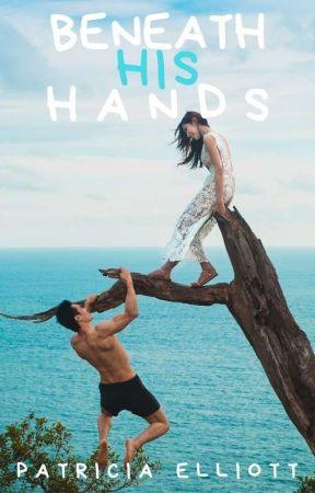 Beneath His Hands by PatriciaElliott8
