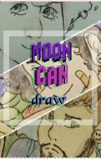Moon can draw (s.b 2) by thequeenoframen