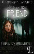 My mystical friend by Urrenna_magic