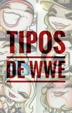 Tipos de WWE  by Renxd56