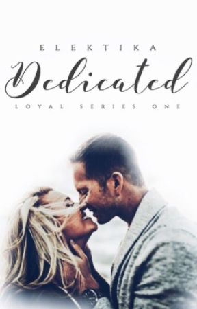 Dedicated || PART 1 ✔️ PART TWO ONGOING by elektika