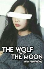 The Wolf and The Moon ↠ [j.jungkook]  by peachysven