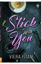 Stick With You by vyfitani