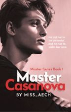 Master Casanova: Castielle Ongcuanco (Master #1) by Miss_Aech