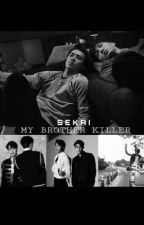MY BROTHER KILLER |SeKai  by ohkim77