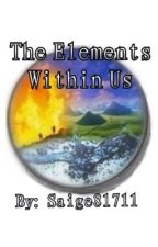 The Elements Within Us by saige81711