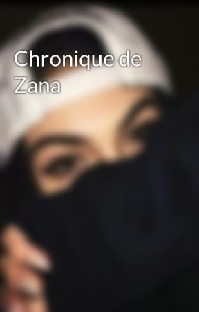 Chronique de Zana by Zana-13