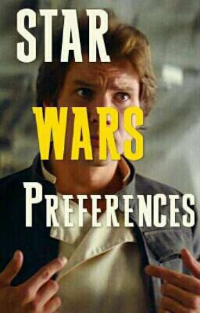 🔱 Star Wars Preferences 🔱 by Elizabeth_Skywalker