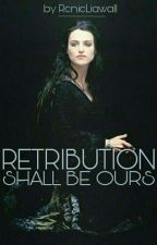Retribution Shall Be Ours (Prequel to 'Never *The Lost Daughter*') by RenieLiawall