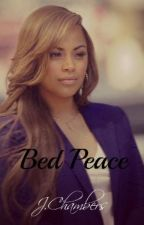 Bed Peace (Best Friend Book 2)(Complete) by JurrissiaChambers92