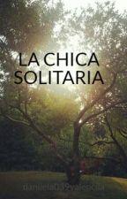 LA CHICA SOLITARIA by daniiela039valenciia