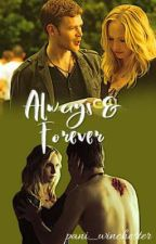 Always and Forever   Klaroline by pani_winchester