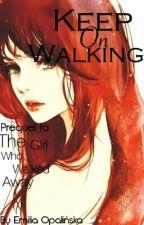 Keep On Walking by Marleyss