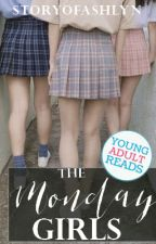 THE MONDAY GIRLS (SCRIPT: #WATTYS2017) by StoryofAshlyn