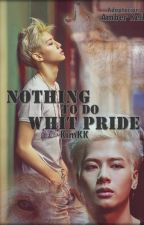 Nothing To Do Whit Pride | Nada que hacer con el Orgullo | MARKSON | N°4 | by KunyKim