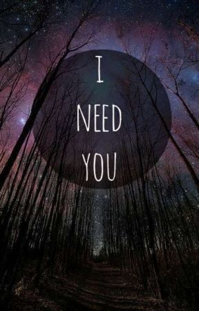 You need me by teensdream_x